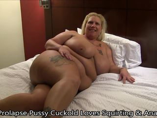 Prolapse Pussy Cuckold Loves Squirting..