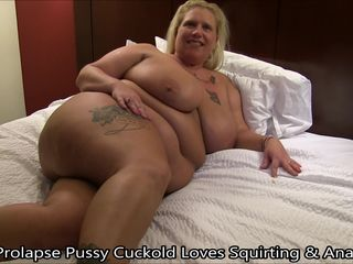 Prolapse Pussy Cuckold Loves Squirting &..